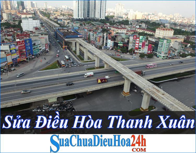 Sửa Chữa Điều Hòa tại Thanh Xuân Uy Tín Nhanh Chóng Đảm Bảo 2021